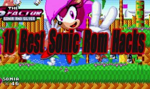 10 Best Sonic Rom Hacks & Resources