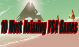 10 Most Relaxing PS4 Games So Far
