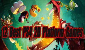 12 Best PS4 2D Platform Games So Far