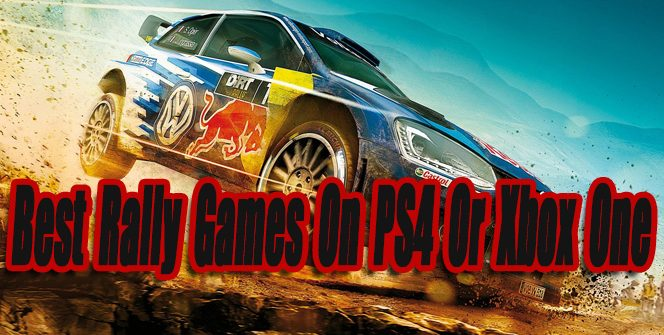 Best Rally Games On PS4 Or Xbox One So Far