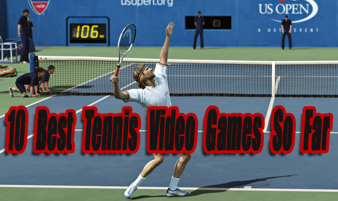 10 Best Tennis Video Games So Far