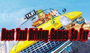 Best Taxi Driving Games So Far