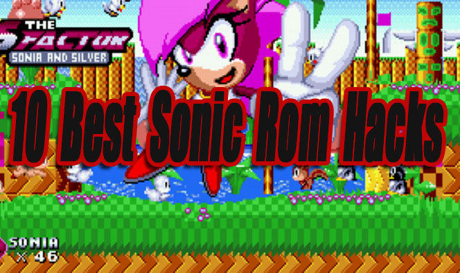 10 Best Sonic Rom Hacks Resources Level Smack