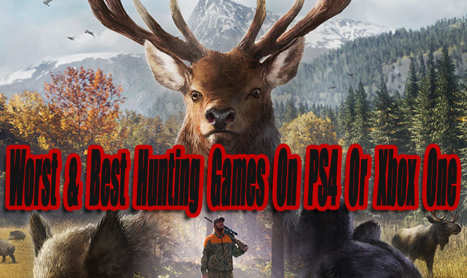 Hunting Games For Xbox 1 : Worst best hunting games on ps or xbox one so far