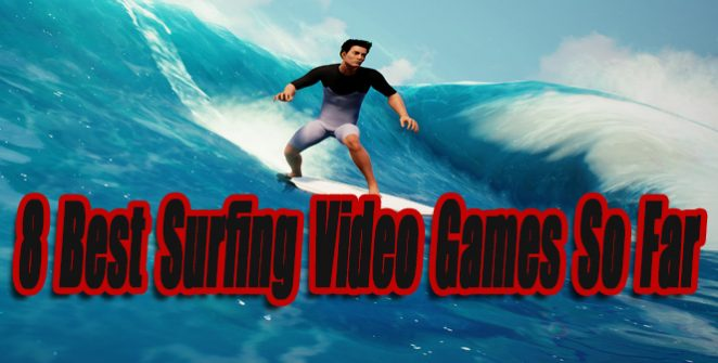 8 Best Surfing Video Games So Far