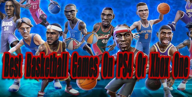 Best Basketball Games On PS4 or Xbox One So Far
