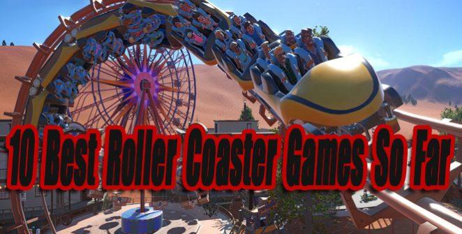 10 Best Roller Coaster Games So Far