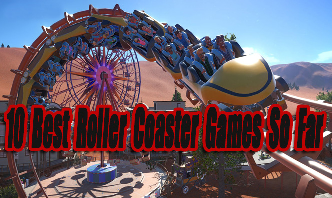 10 Best Roller Coaster Games So Far - Level Smack