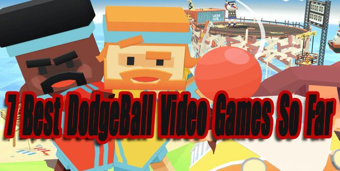7 Best Dodgeball Video Games So Far