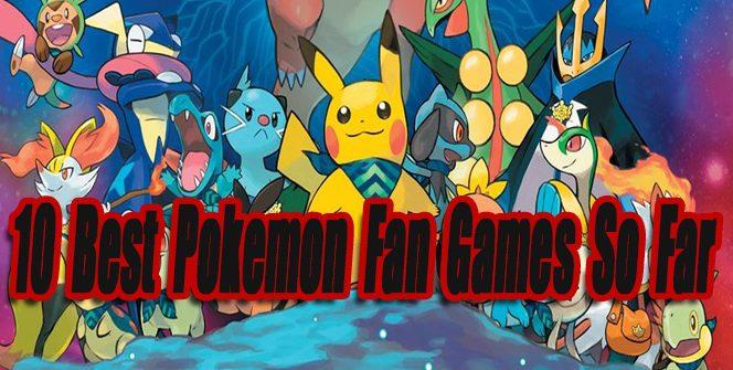 10 Best Pokemon Fan Games So Far
