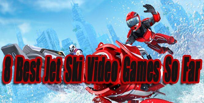 8 Best Jet Ski Video Games So Far