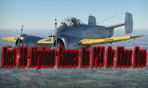 Best 3D Airplane Games On PS4 Or Xbox One So Far