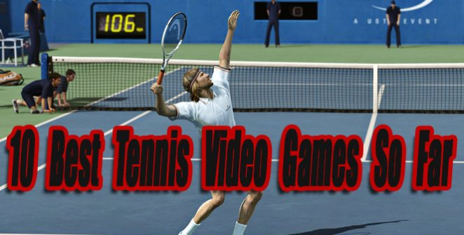 10 Best Tennis Video Games So Far