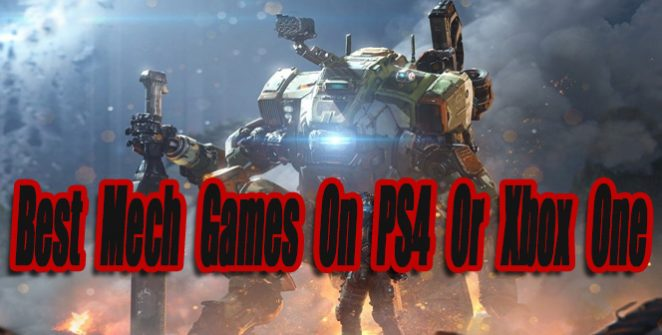 Best Mech Games On PS4 Or Xbox One So Far