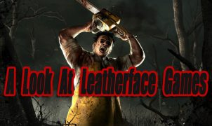 A Look At Leatherface Video Games