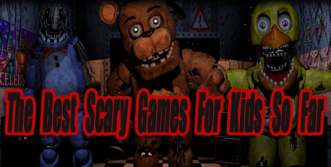 The Best Scary Games For Kids So Far