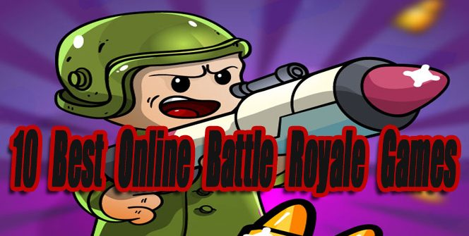 10 Best Online Battle Royale Games For Web Browsers