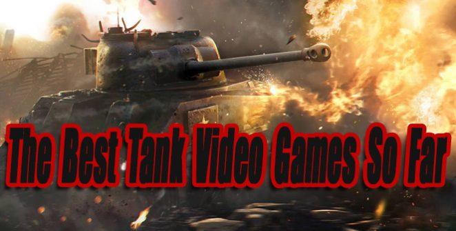 The Best Tank Video Games So Far