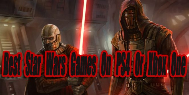 The Best Star Wars Games On PS4 Or Xbox One