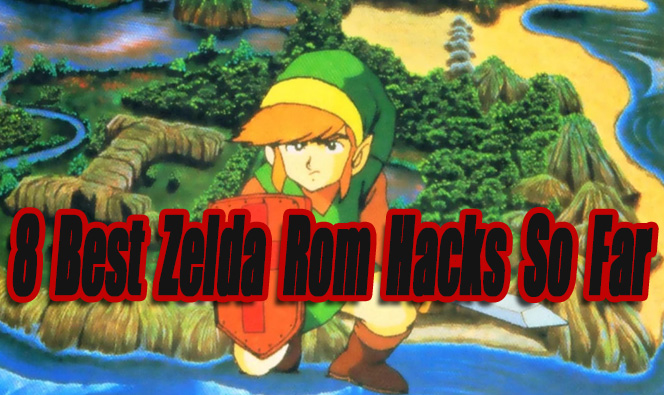 8 Best Zelda Rom Hacks So Far - Level Smack