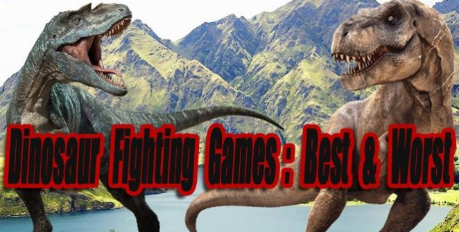 Dinosaur Fighting Games: 4 Best So Far & Worst