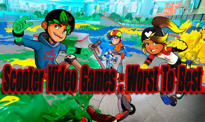 Scooter Video Games : Ranked Worst To Best