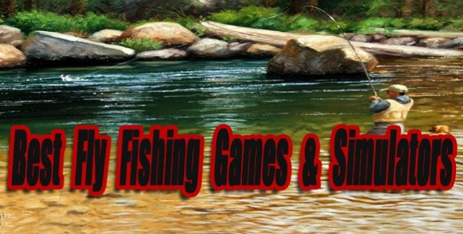 The Best Fly Fishing Games & Simulators So Far