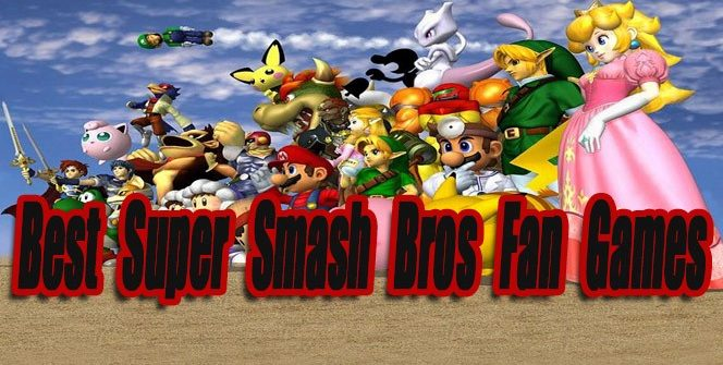 The Best Super Smash Bros Fan Games - Level Smack